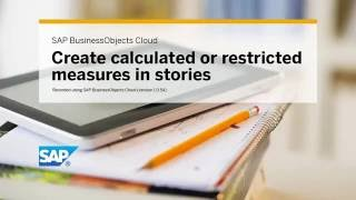create calculated and restricted measures in stories sap businessobjects cloud 1 0 54