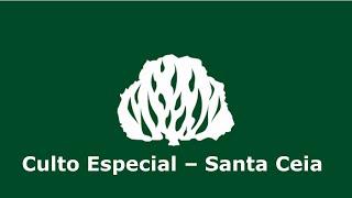 Culto Especial - Santa Ceia