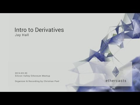 Intro to Derivatives by Jay Hall