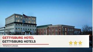 Gettysburg Hotel - Gettysburg Hotels, Pennsylvania