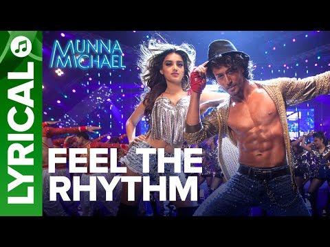 Feel The Rhythm - Lyrical Song   Munna Michael   Tiger Shroff & Nidhhi Agerwal