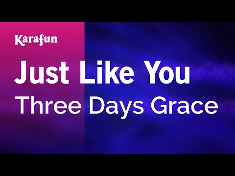 Karaoke Just Like You - Three Days Grace *
