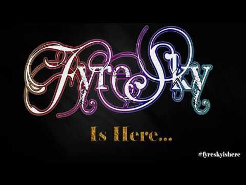 FyreSky Is Here...