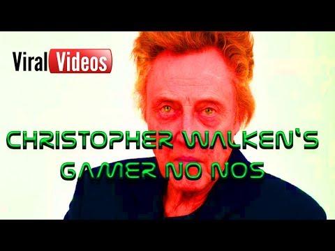 CHRISTOPHER WALKEN'S GAMER NO NOS
