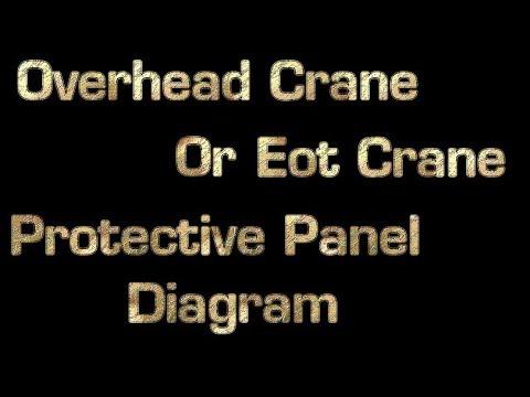 Overhead Crane Or Eot Crane Protective Panel Diagram - YouTube