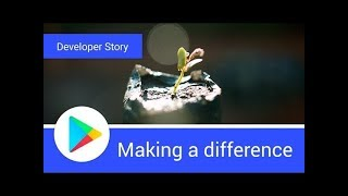 Making a difference with Android and Google Play