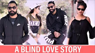 A Blind Love Story | Sanju Sehrawat | Love Story 2018 | Make A Change