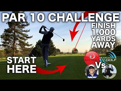 1,000 YARD PAR 10 CHALLENGE!!!! ft ME & MY GOLF, PETER FINCH & SEB ON GOLF