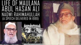 Video Life of Maulana Abul Hasan Ali Nadwi Rh. by Maulana Abdullah Kapodravi Rh. download MP3, 3GP, MP4, WEBM, AVI, FLV November 2018