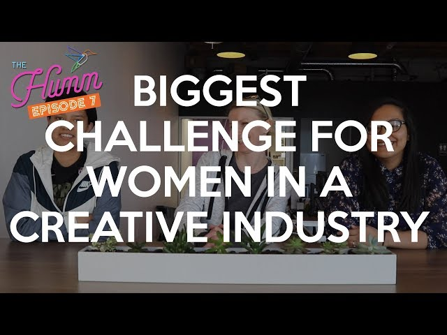 Challenges, Progress, and Hope for Women in the Creative Industry - The Humm Episode 7