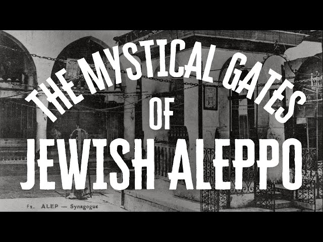 THE MYSTICAL GATES OF ALEPPO