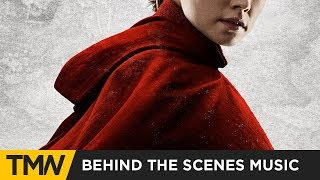 Star Wars: The Last Jedi - Behind The Scenes Music | Twelve Titans Music - From The Ashes Reborn