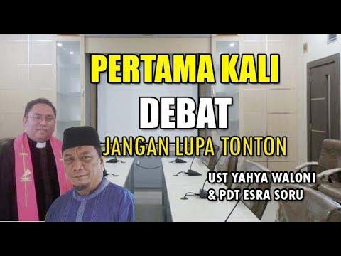 DEBAT PERTAMA: UST YAHYA WALONI DAN PDT ESRA SORU OKTOBER 2019