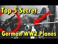 Top 5 Secret German WW2 Planes