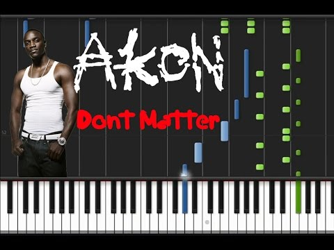 Akon - Don't Matter [Piano Tutorial] (♫)