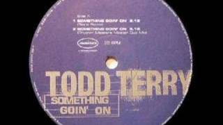 Todd Terry - Something Goin