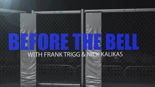 Before The Bell: UFC 216 with Frank Trigg and Nick Kalikas