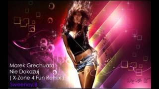 Marek Grechuta - Nie Dokazuj (X-Zone 4 Fun Remix) FULL ( HD ) .mp4
