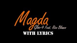 MAGDA Gloc 9 with Lyrics ft. Rico Blanco