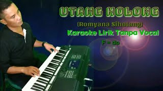 UTANG HOLONG - KARAOKE LIRIK TANPA VOCAL - GREEN SCREEN VERSION - ROMYANA SIHOTANG