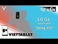 Viettablet| Viettablet| Tư vấn thêm về LG G5 - Bảo hành bóng mờ màn hình miễn phí