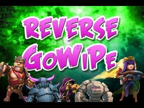 CLASH OF CLANS  ::  REVERSE GoWiPe  ::  RIDICULOUS RAID