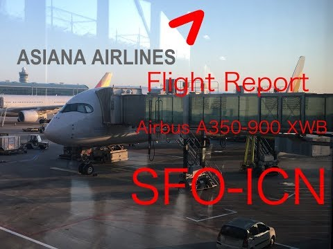 FLIGHT REPORT| Asiana A350| Economy| SFO-ICN