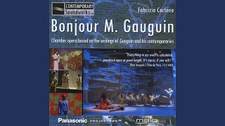 "Provided to YouTube by CDBaby Bonjour M. Gauguin: Act II - ""Ce sile..."