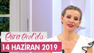 Esra Erolda 14 Haziran 2019 - Tek Parça