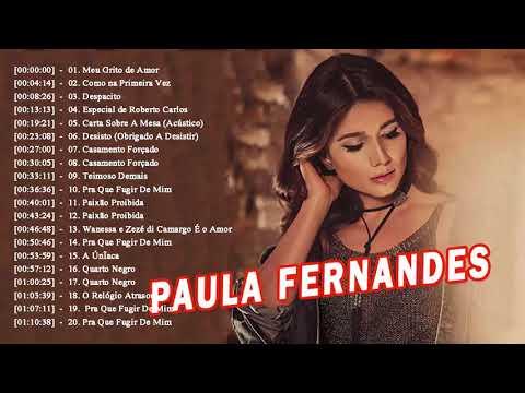 PAULA FERNANDES CANTA SEUS GRANDES SUCESSOS   PAULA FERNANDES 2019 ÓTIMA SELEÇÃO 3
