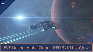 EVE Online: Alpha Clone - DED 3\10 high\low