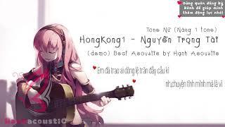 [Tone Nữ] HongKong1 - Nguyễn Trọng Tài | Beat Acoustic Karaoke