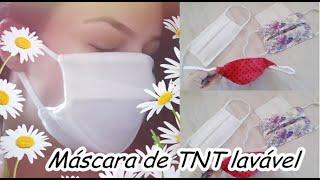 MÁSCARA DE TNT LAVÁVEL – muito simples e fácil