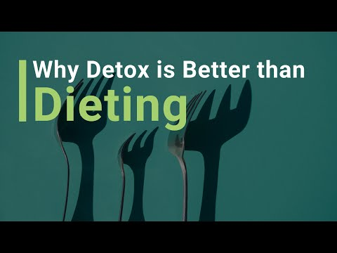 Why Detox is Better Than Dieting