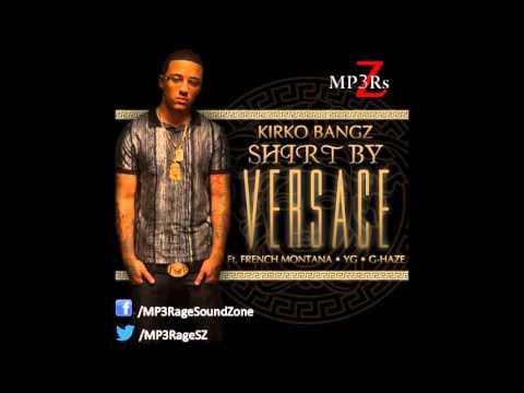 [HQ Lyrics] Kirko Bangz - Shirt By Versace (Clean) (Ft. French Montana, YG & G-Haze)