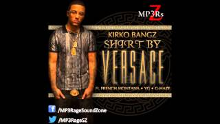 [HQ Lyrics] Kirko Bangz - Shirt By Versace (Clean) (Ft. French Montana, YG & G-Haze)