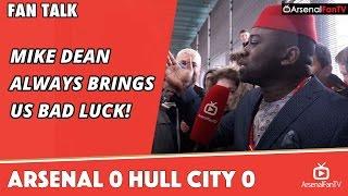 Mike Dean Always Brings Us Bad Luck!  | Arsenal 0 Hull City 0