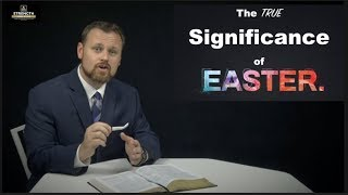 True Significance of Easter - Strength for Life - Pastor James C. Johnson
