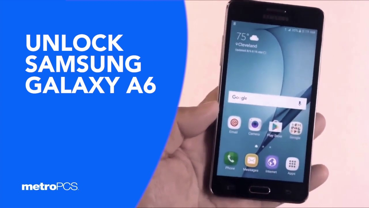 How To Unlock Metro By T Mobile Samsung Galaxy A6 – What's
