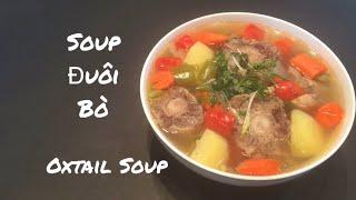 🇨🇦 Cách Nấu Soup Đuôi Bò Cực Ngon // [ Eng, Sub ] Delicious Oxtail Soup Recipes. Cuộc Sống Canada.