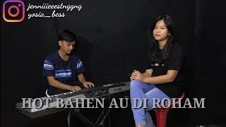 Hot Bahen Au Di Roham Cover By - Jenni Sitanggang