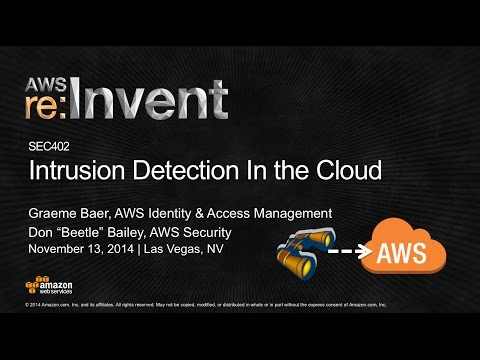 AWS re:Invent 2014 | (SEC402) Intrusion Detection in the Cloud