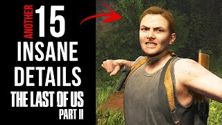 Another 15 INSANE Details in The Last of Us Part II