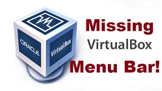 Enable Menu Bar on Virtual Box after it disapear
