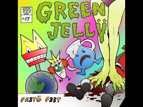 Green Jelly  Green Jello New 2017 Song FR3TO F33T  Music