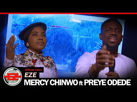 mercy-chinwo---eze-feat.-preye-odede-(official-video)