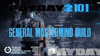 Payday 2 101: General Mastermind Build (with Fugitive)