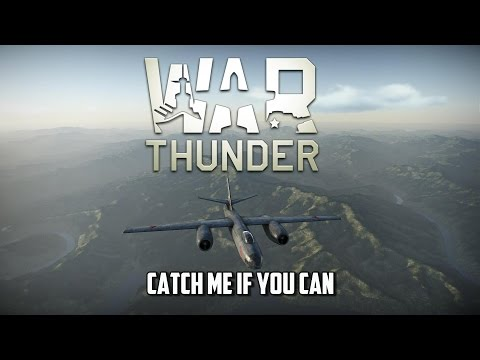 War Thunder - Catch Me If You Can