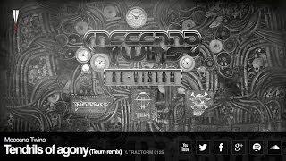 Meccano Twins - Tendrils of agony (Tieum remix) (Traxtorm Records - TRAX 0125)