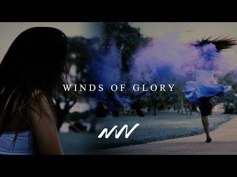 Winds of Glory - Official Lyric Video | New Wine Music